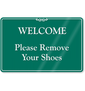 Welcome please remove shoes